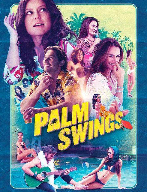 فيلم Palm Swings 2017 مترجم اون لاين