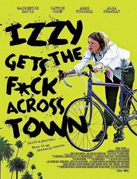 فيلم Izzy Gets the Fuck Across Town 2017 مترجم اون لاين
