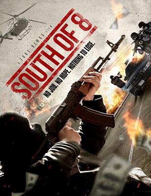 فيلم South of 8 2016 مترجم اون لاين