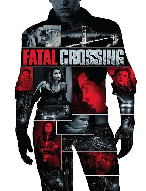 فيلم Fatal Crossing 2018 مترجم اون لاين