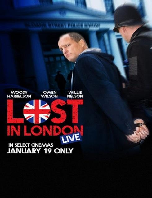 فيلم Lost in London 2017 مترجم اون لاين