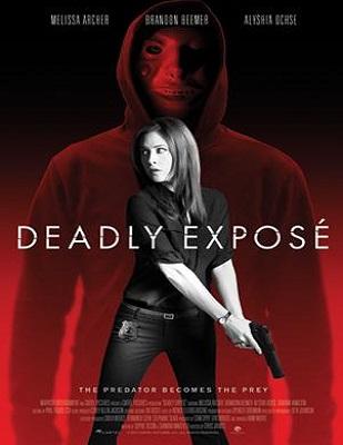 فيلم Deadly Expose 2017 مترجم اون لاين