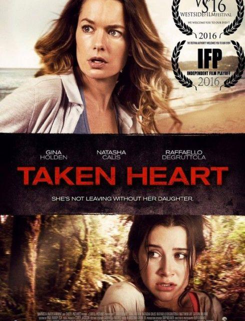مشاهدة فيلم Taken Heart 2017 HD مترجم اون لاين