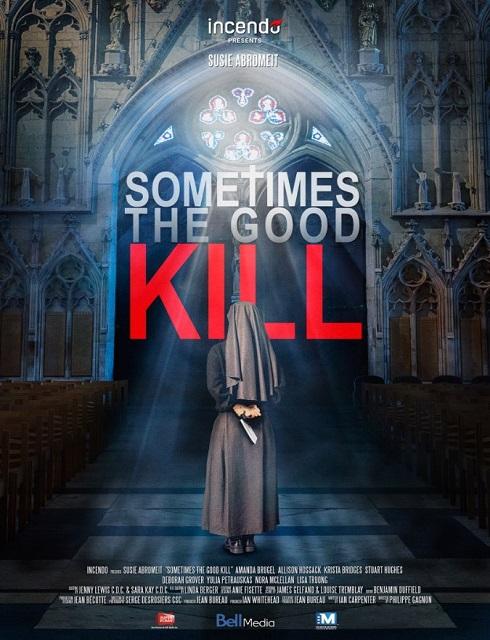 فيلم Sometimes the Good Kill 2017 مترجم اون لاين