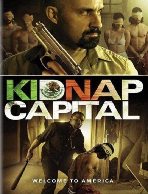 فيلم Kidnap Capital 2016 HD مترجم اون لاين