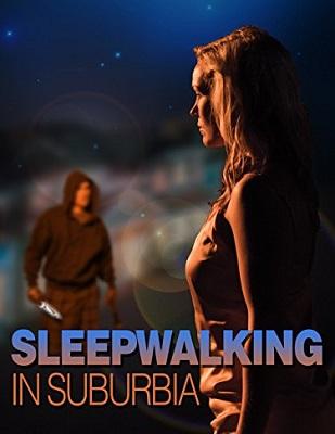 فيلم Sleepwalking in Suburbia 2017 مترجم اون لاين
