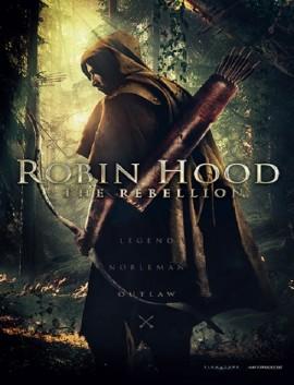 فيلم Robin Hood The Rebellion 2018 مترجم اون لاين