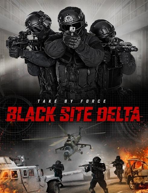 فيلم Black Site Delta 2017 HD مترجم اون لاين