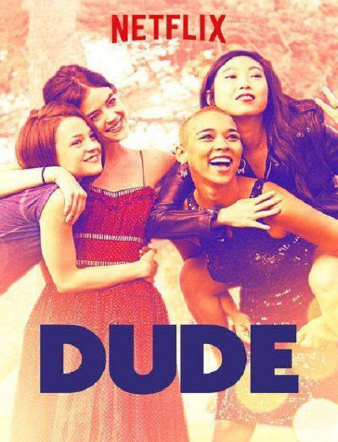 فيلم Dude 2018 مترجم اون لاين
