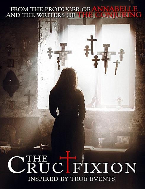 مشاهدة فيلم The Crucifixion 2017 مترجم اون لاين HD