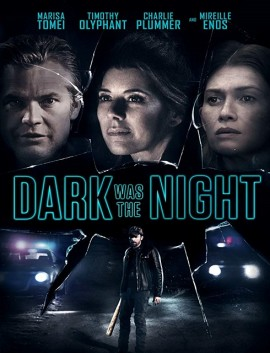 فيلم Dark Was the Night 2018 مترجم اون لاين
