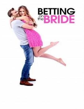 فيلم Betting on the Bride 2017 مترجم اون لاين