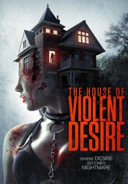 فيلم The House of Violent Desire 2018 مترجم اون لاين