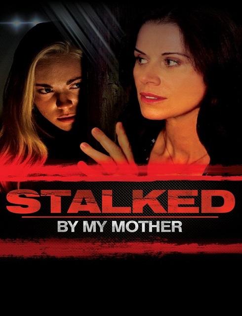 فيلم Stalked by My Mother 2016 HD مترجم اون لاين