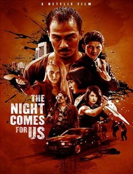 فيلم The Night Comes for Us 2018 مترجم اون لاين