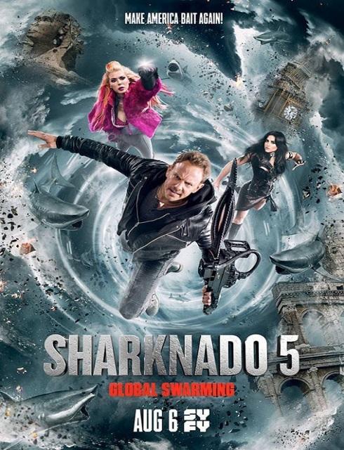 فيلم Sharknado 5 Global Swarming 2017 مترجم اون لاين