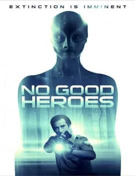 فيلم No Good Heroes 2018 مترجم اون لاين