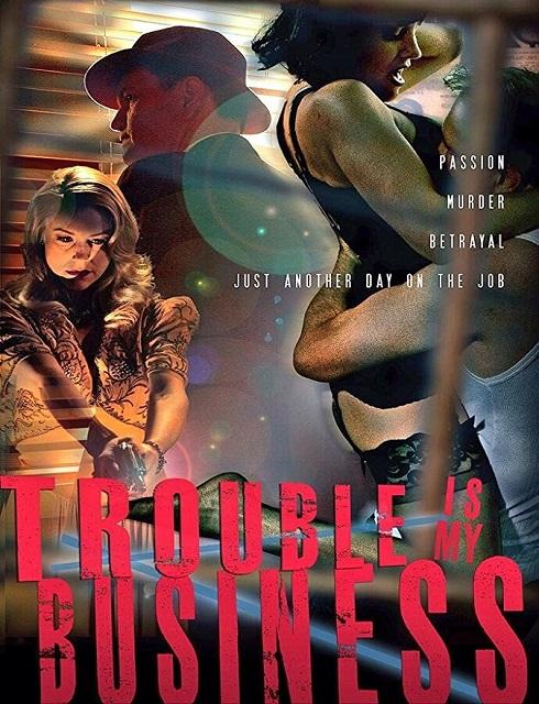 فيلم Trouble Is My Business 2018 مترجم اون لاين