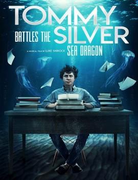فيلم Tommy Battles the Silver Sea Dragon 2018 مترجم