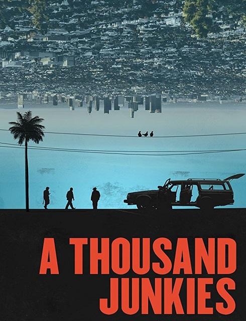 فيلم A Thousand Junkies 2017 مترجم اون لاين