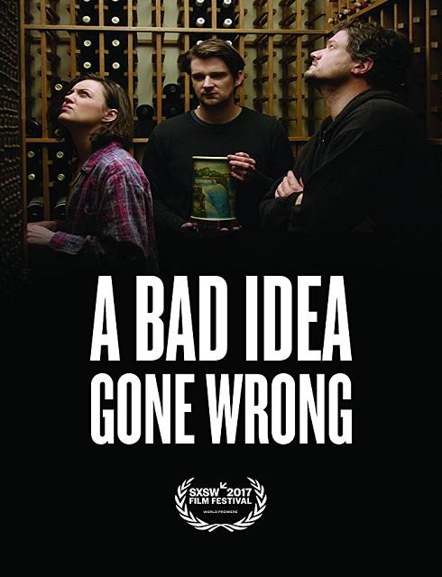 فيلم A Bad Idea Gone Wrong 2017 مترجم اون لاين