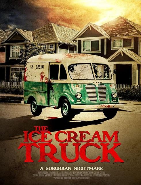 فيلم The Ice Cream Truck 2017 مترجم اون لاين