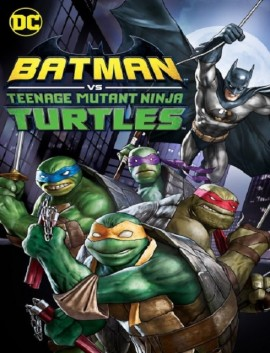 فيلم Batman vs Teenage Mutant Ninja Turtles 2019 مترجم