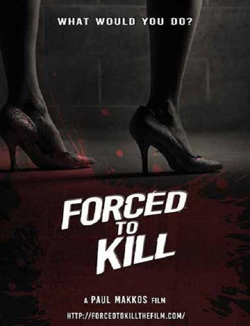 فيلم Forced to Kill 2016 HD مترجم اون لاين